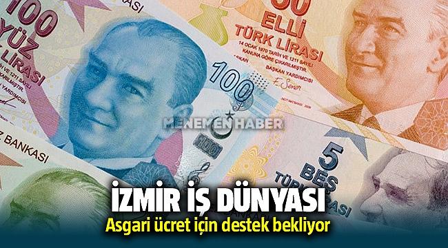 İzmir İş Dünyası Asgari Ücret Vergiden Muaf Olmasını istedi