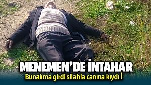 Menemen'de intihar! Bunalıma girdi silahla canına kıydı