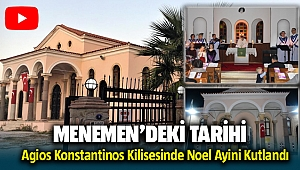 Menemen'de Tarihi Agios Konstantinos Kilisi'nde Noel ayini kutlandı