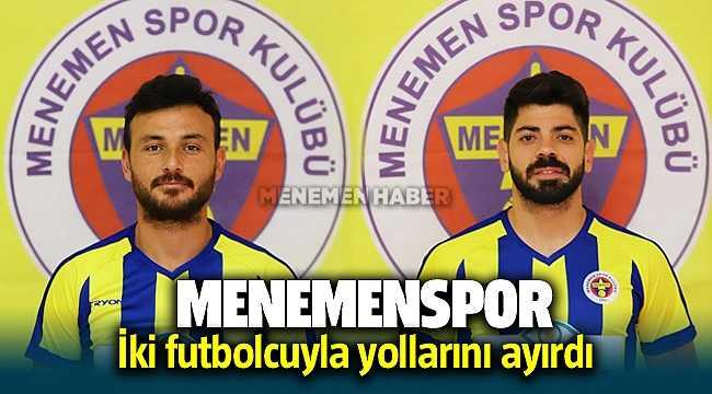 Menemenspor iki futbolcusuyla yollarını ayırdı