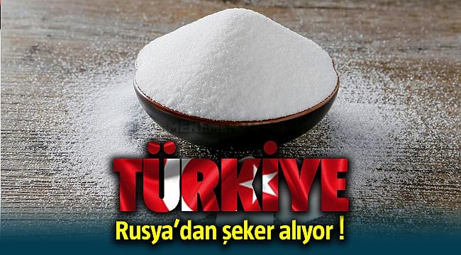 Türkiye tarihinde ilk defa Rusya'dan şeker alıyor !