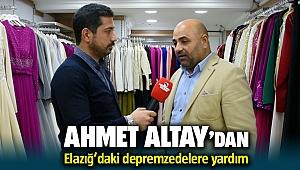 Ahmet Altay'dan depremzedelere yardım