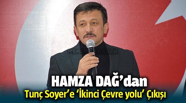 Ak Partili Dağ'dan Tunç Soyer'e 'İkinci Çevre Yolu' çıkışı