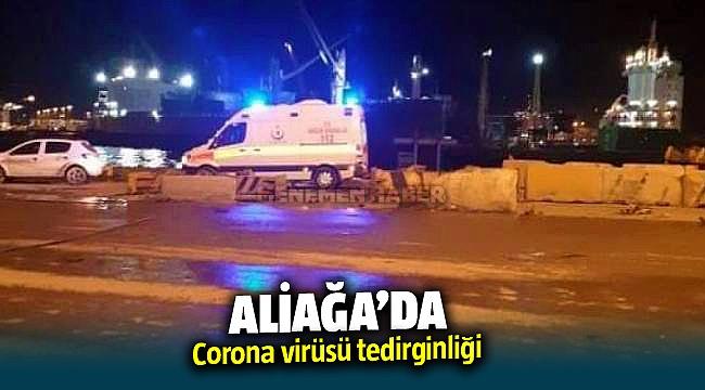 Aliağa'da Corona virüsü tedirginliği