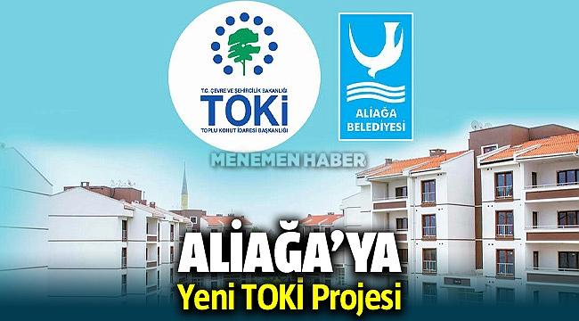 Aliağa'da yeni TOKİ konut projesi başlayacak