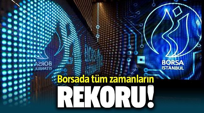 Borsa'da tarihi rekor!