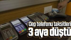 Cep Telefonu Taksitlerinde yeni gelişme
