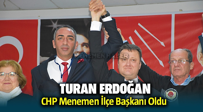 CHP İlçe Başkanlığı seçimlerinde kazanan Turan Erdoğan oldu