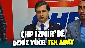 Chp İzmir'de Deniz Yücel TEK ADAY