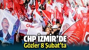 CHP İzmir'de gözler 8 Şubat'ta