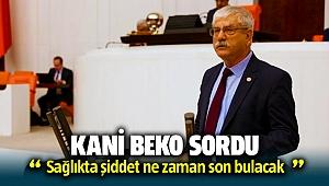 CHP İzmir Milletvekili Kani Beko sordu