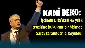 CHP'li Kani Beko: Saray'dan hukuksuz işgal!