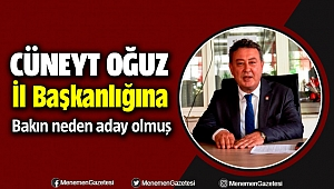 Cüneyt Oğuz CHP İzmir İl Başkanlığına bakın neden aday olmuş