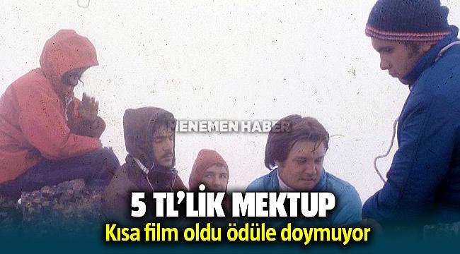 En İyi Belgesel Film İzmir bitpazarındaki 5 liralık mektupla başladı