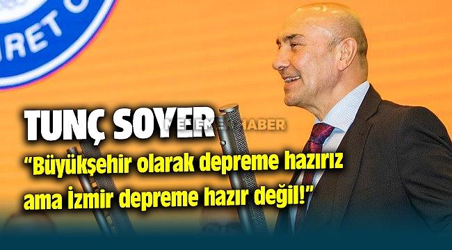 İzmir Büyükşehir Belediye Başkanı Tunç Soyer'den çarpıcı deprem yorumu