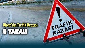 İzmir Kiraz'da trafik kazası: 6 yaralı
