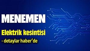 Menemen'de Elektrik Kesintisi - 29 Ocak 2020