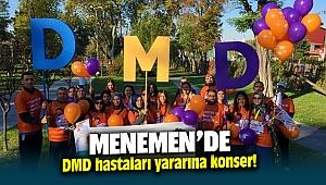Menemen'de DMD Hastaları yararına konser!