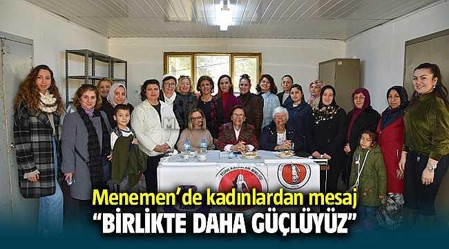 Menemen'de kadınlardan mesaj; Birlikte Daha Güçlüyüz!
