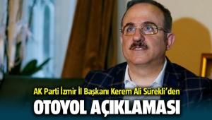AK Parti İl Başkanı Kerem Ali Sürekli'den Otoyol Açıklaması