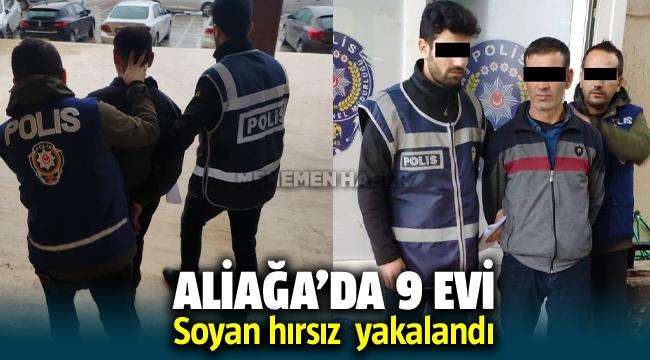 Aliağa'da 9 evi soyan hırsız yakalandı