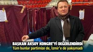 Başkan Serdar Aksoy CHP İzmir İl Kongresini değerlendirdi