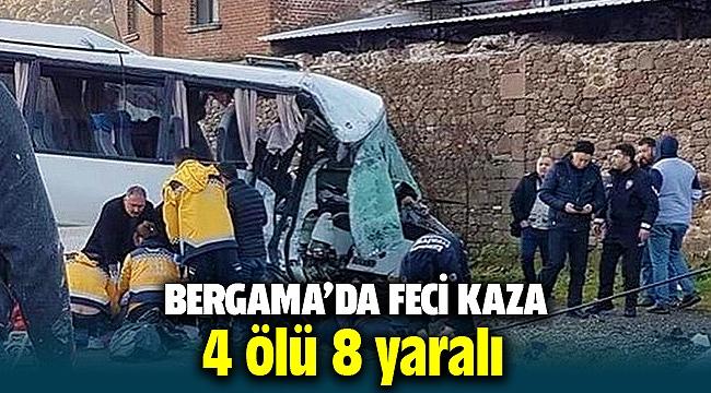 Bergama'da feci kaza! işçi servisi ile kamyon çarpıştı: 4 ölü, 8 yaralı