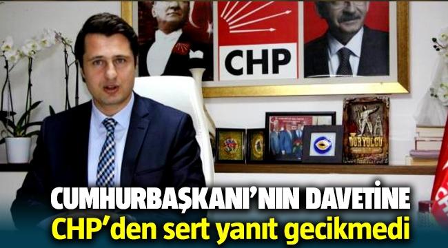 CHP'den Erdoğan'a yanıt gecikmeden geldi