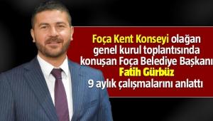 Foça Belediye Başkanı Fatih Gürbüz 9 aylık çalışmalarını anlattı