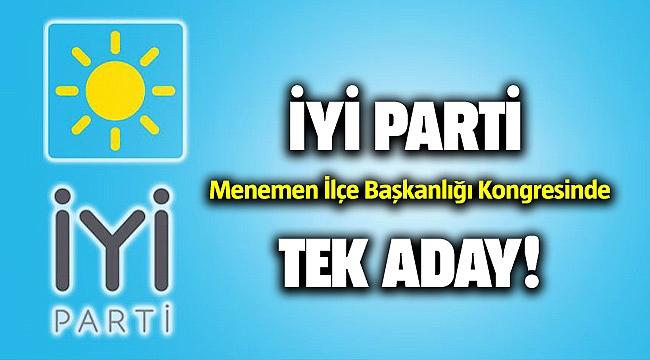 İYİ Parti Menemen İlçe Başkanlığı Kongresi yarın başlıyor