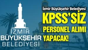 İzmir Büyükşehir Belediyesi KPSS'siz Personel Alımı