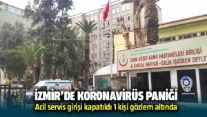 İzmir'de Corana virüsü paniği: Bir kişi gözlem altında!
