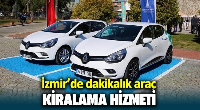 İzmir'de dakikalık / saatlik araba kiralama dönemi