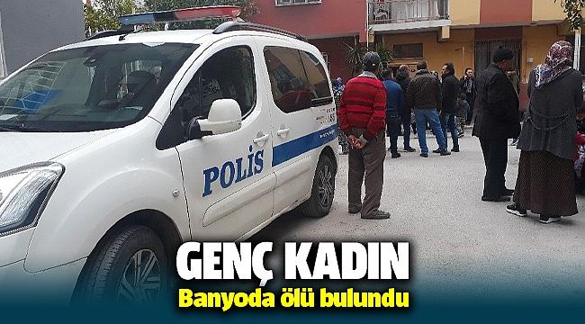 İzmir'de genç kadın banyoda ölü bulundu