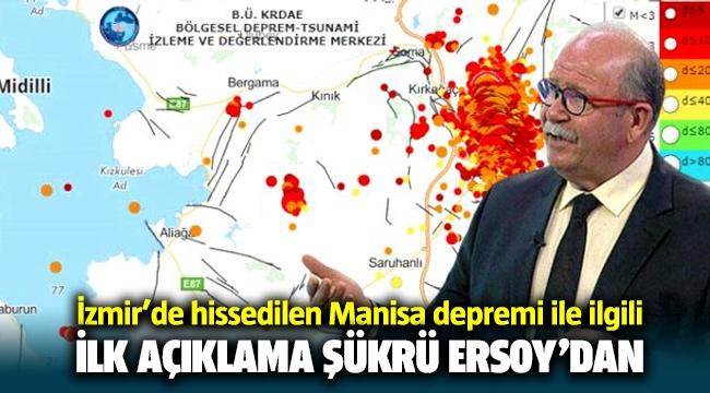 İzmir'de hissedilen Manisa'daki deprem sonrası Prof. Dr. Şükrü Ersoy'dan ilk açıklama