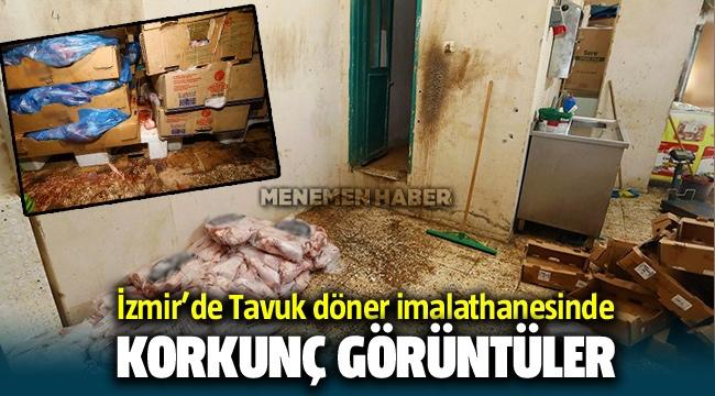 İzmir'de tavuk döner imalathanesinde rezil görüntüler