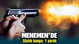 Menemen'de silahlı kavga: 1 yaralı