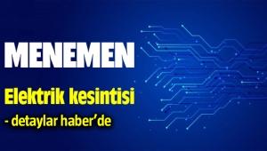Menemen Elektrik Kesintisi 05.02.2020 - 06.02.2020 - 07.02.2020