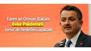 Tarım ve Orman Bakanı Pakdemirli İzmir hedeflerini açıkladı