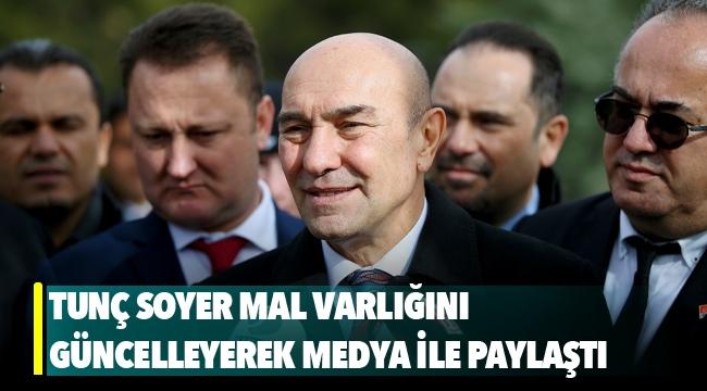 Tunç Soyer mal varlığını güncelleyerek medya ile paylaştı