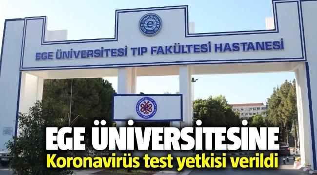 Ege Üniversitesine koronavirüs test yetkisi