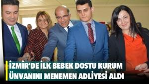 İzmir'de ilk bebek dostu kurum ünvanını Menemen Adliyesi aldı