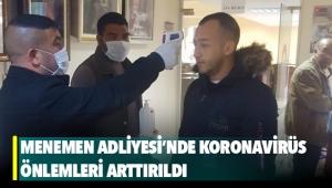 Menemen Adliyesi'nde Koronavirüs önlemleri arttırıldı