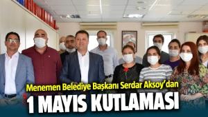 Başkan Serdar Aksoy'dan 1 Mayıs Kutlaması