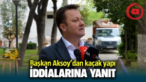 Başkan Serdar Aksoy'dan kaçak yapı iddialarına yanıt