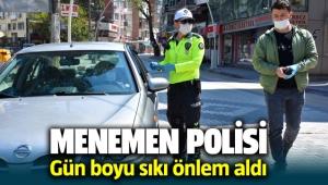 Menemen polisi gün boyu sıkı önlem aldı