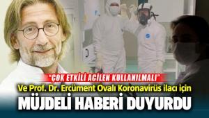 Prof. Dr. Ercüment Ovalı, korona virüse karşı çok etkili bir ilacın geliştirildiğini duyurdu