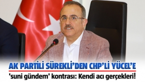 AK Partili Sürekli'den CHP'li Yücel'e 'suni gündem' kontrası: Kendi acı gerçekleri!