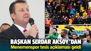 Başkan serdar Aksoy'un Menemenspor tesis açıklaması