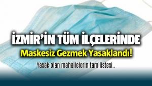 İzmir'de Maskesiz gezmek yasaklandı; İşte yasak olduğu ilçe ve mahalleler